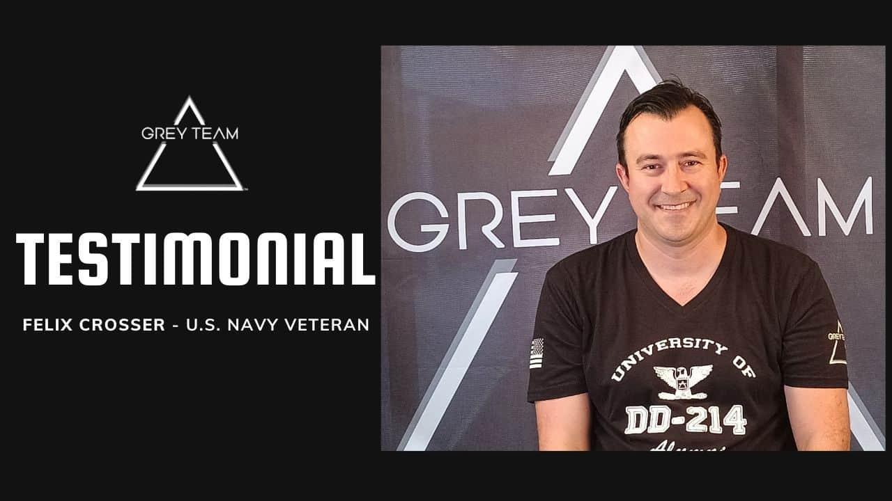 Grey Team Testimonial Video - Felix Crosser U.S. Navy Veteran